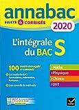 Annales Annabac 2020 L'intégrale Bac S: sujets et corrigés en maths, physique-chimie et SVT...
