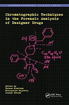 Chromatographic Techniques In The Forensic Analysis Of Designer Drugs (chromatographic Science Series) por Teresa Kowalska