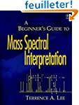 A Beginner′s Guide to Mass Spe...