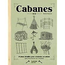 Cabanes: 50 plans détaillés pour construire sa cabane