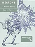[Weapons: A Pictorial History] (By: Edwin Tunis) [published: September, 1999]