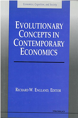 Evolutionary Concepts in Contemporary Economics (Economics, Cognition, and Society)