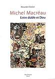 Michel Macréau - Entre diable et Dieu
