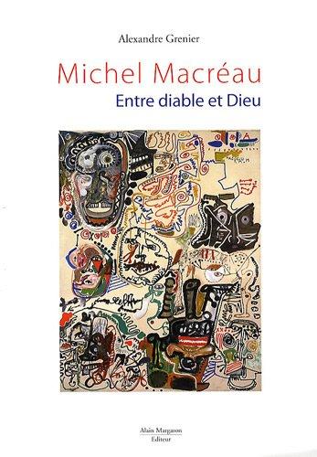 Michel Macréau : Entre diable et Dieu
