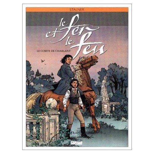 Le fer et le feu, tome 3 : Le Comte de Charlant