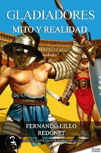 Descargar Libro Gladiadores, mito o realidad de Fernando Lillo Redonet