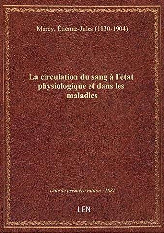 Etienne Jules Marey - La circulation du sang à l'état physiologique