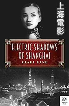 Electric Shadows of Shanghai by [Kane, Clare]