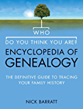 Who Do You Think You Are? Encyclopedia of Genealogy: The definitive reference guide to tracing your family history (Text Only)