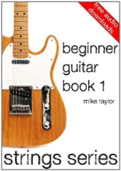 Beginner Guitar Book 1 (Strings Series) (English Edition)