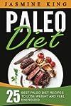 Paleo Diet: 25 Best Paleo Diet Recipe...