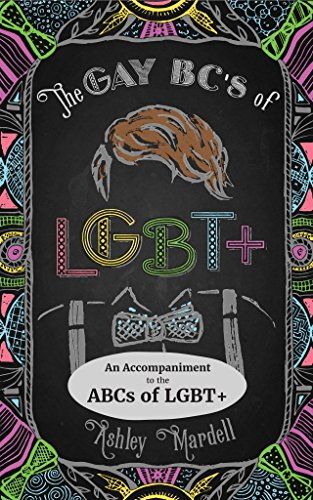 The Gay BCs of LGBT+: An Accompaniment  to the ABCs of LGBT+ (English Edition)