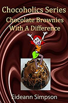 Chocoholics Series - Chocolate Brownies With A Difference (English Edition) von [Simpson, Eideann]