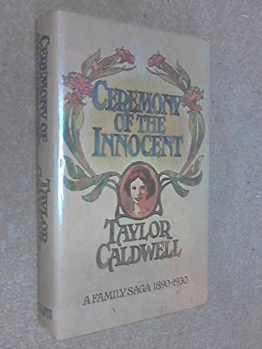 Ceremony of the Innocent by Taylor Caldwell (1977-04-28)