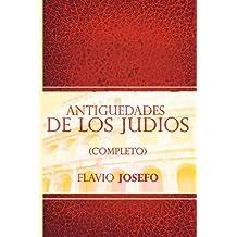 Antiguedades de Los Judios (Completo)/Jewish Antiques (Spanish Edition)