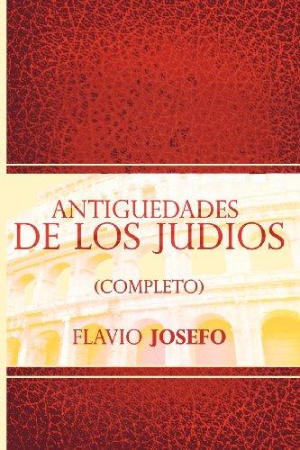 Antiguedades de Los Judios (Completo) / Jewish Antiques por Flavio Josefo