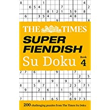 The Times Super Fiendish Su Doku Book 4: 200 challenging puzzles from The Times