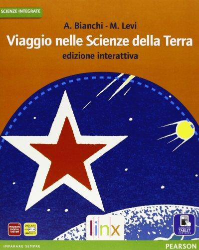 Viaggio nelle scienze della terra. Vol. unico. Ediz. interattiva. Per le Scuole superiori. Con e-book. Con espansione online