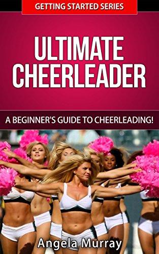 PDF Descargar Ultimate Cheerleader - A Beginners Guide To Cheerleading! (Getting Started Series Book 1)