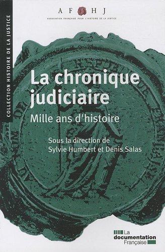 La chronique judiciaire - Mille ans d'histoire