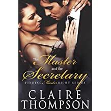 The Master & the Secretary (Finding Master Right Book 2) (English Edition)