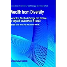 [(Wealth from Diversity : Innovation, Structural Change and Finance for Regional Development in Europe)] [Edited by Xavier Vence-Deza ] published on (July, 1996)