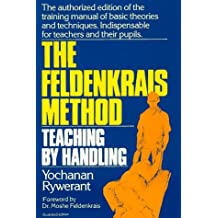 The Feldenkrais Method: Teaching by Handling : A Technique for Individuals by Yochanan Rywerant (1991-10-06)