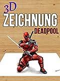3D Zeichnung: Deadpool
