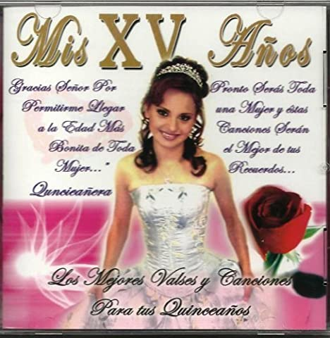 Mis XV Anos by Mis XV Anos LOS MEJORES VALSES PARA TUS QUINCE ANOS (0100-01-01)