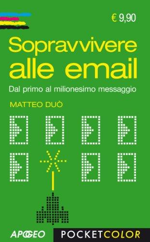 sopravvivere-alle-email-dal-primo-al-milionesimo-messaggio