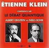 Conference Sur le Debat Quantique (Albert Einstein Vs Niels Bohr)