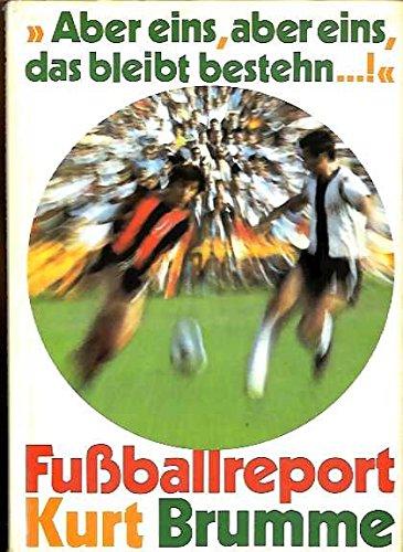 Brumme Fußballreport aber eins, aber eins, das bleibt bestehn, Lindaverlag 1973, 128 Seiten mit allen Bildern komplett