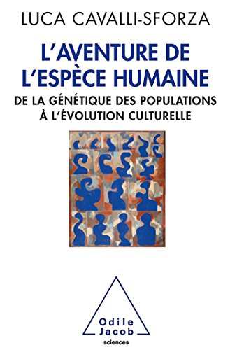 L'Aventure de l'espce humaine: De la gntique des populations  l'volution culturelle