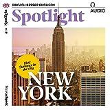 Spotlight Audio - Summer in New York. 8/2018: Englisch lernen Audio - Sommer in New York