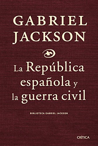 La republica española y la guerra civil (Spanish Edition)