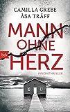 Mann ohne Herz: Psychothriller (Psychotherapeutin Siri Bergmann ermittelt, Band 4)