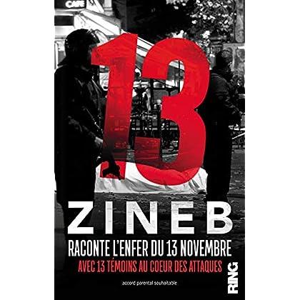 13 - Zineb raconte l'enfer du 13 novembre avec 13 témoins au coeur des attaques