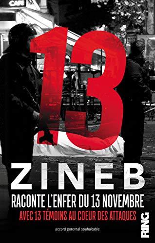 13 - Zineb raconte l'enfer du 13 novembre avec 13 témoins au coeur des attaques par Zineb El rhazoui