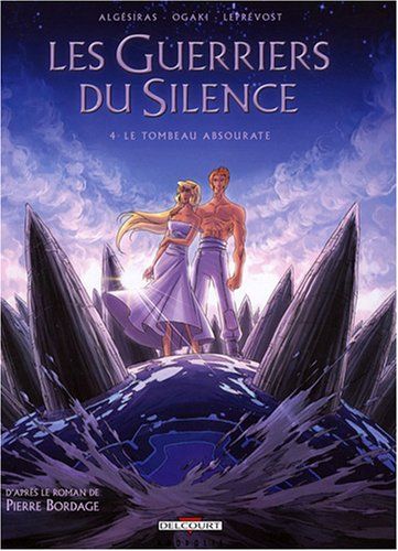 Les Guerriers du Silence, Tome 4 : Le tombeau Absourate