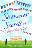 Summer Secrets at Willow Tree Hall: A perfect feel-good summer read (The Willow Tree Hall Series Book 2) (English Edition)