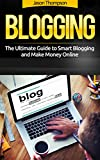 #10: Blogging: The Ultimate Guide to Smart Blogging and Make Money Online