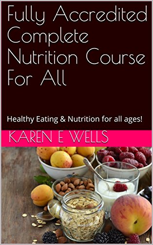 Fully Accredited Complete Nutrition Course For All : Healthy