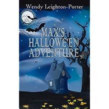 Max's Hallowe'en Adventure (Max's Adventures Book 5)