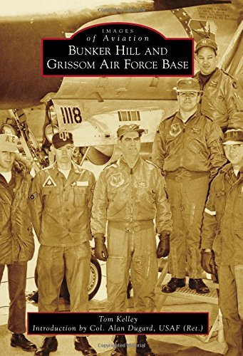 Bunker Hill and Grissom Air Force Base (Images of Aviation) by Tom Kelley (2016-05-09)