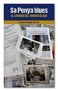 Sa Penya Blues: El crimen del minusválido (Spanish Edition) by [Tur, Cristina Amanda ]