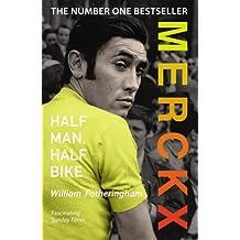 Merckx: Half Man, Half Bike by William Fotheringham (2013-03-28)