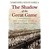 The Shadow of the Great Game: The Untold Story of India's Partition by Narendra Singh Sarila (2006-10-23)