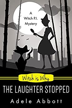 Witch Is Why The Laughter Stopped (A Witch P.I. Mystery Book 14) (English Edition) von [Abbott, Adele]