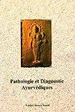 Pathologie et Diagnostic Ayurvediques