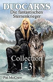 Duocarns - Die fantastischen Sternenkrieger Collection 1-3: Fantasy Roman   Paranormale Romanze   Abenteuerroman (Duocarns Fantasy-Serie (Sammelband)) von [McCraw, Pat]